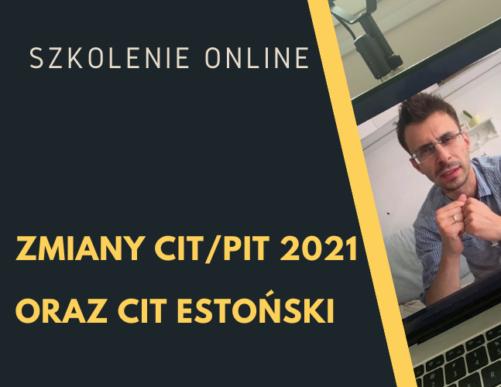 Zmiany CIT/PIT 2021 oraz CIT estoński